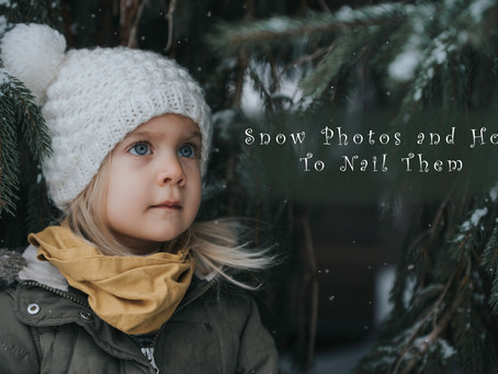 Snow Photos and How to Nail Them