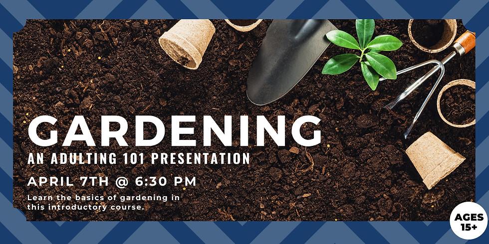 Gardening: An Adulting 101 Presentation