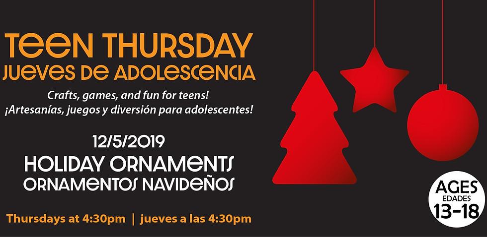 Teen Thursday: Holiday Ornaments