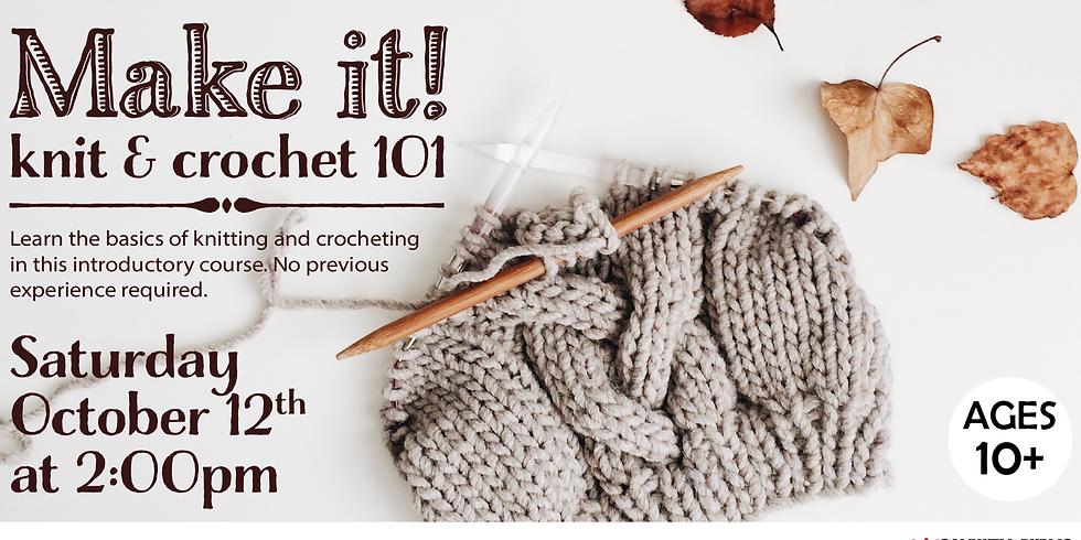 Make it! Knit and Crochet 101