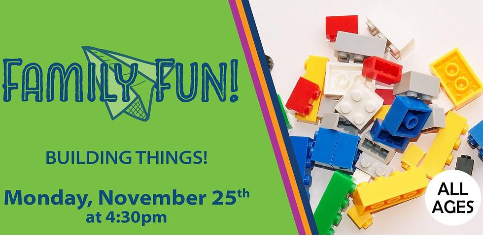 Family Fun! Building Things