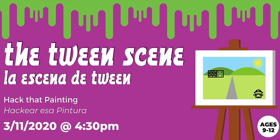 Tween Scene: Hack that Painting!
