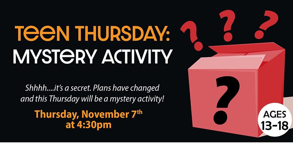 Teen Thursday: Mystery Activity