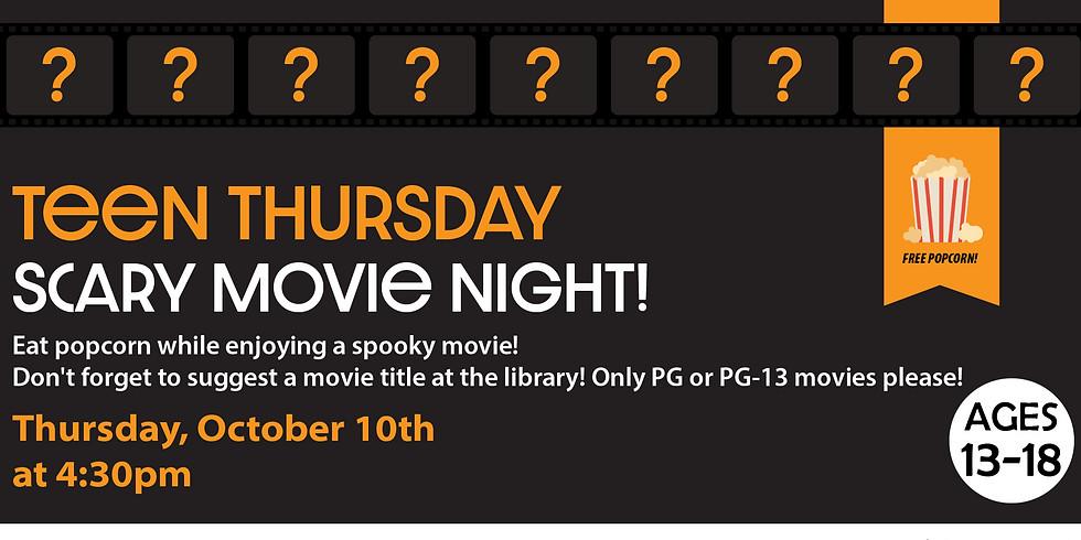 Teen Thursday: Scary Movie Night!