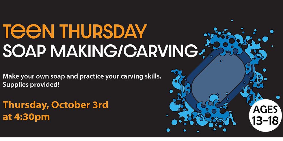Teen Thursdays: Soap Making/Carving