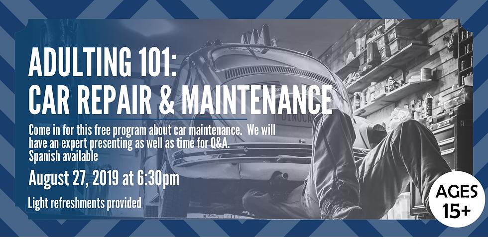 Adulting 101: Car Repair & Maintenance