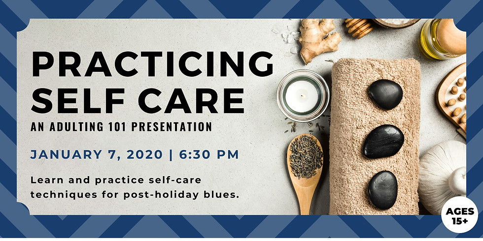 Practicing Self-Care: An Adulting 101 Presentation