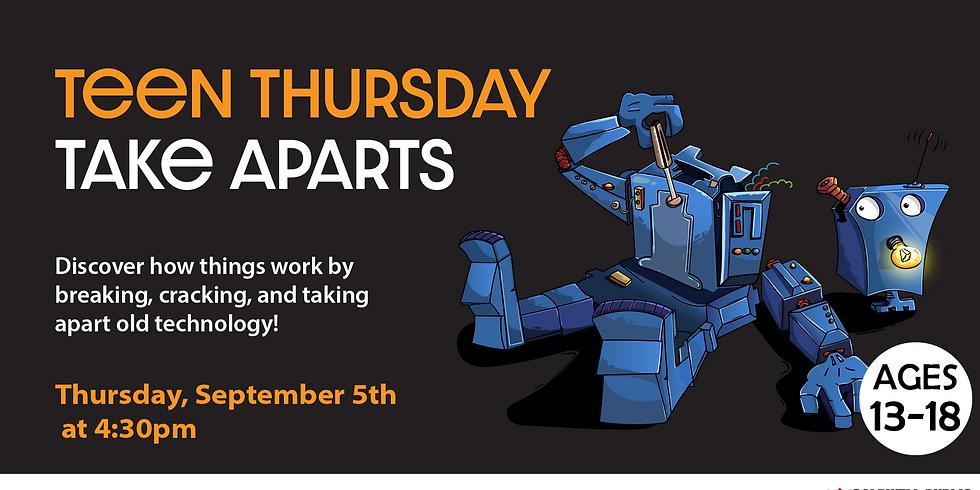 Teen Thursdays: Take Aparts
