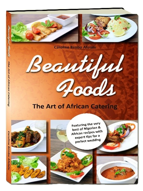 BEAUTIFUL FOODS THE ARTS OF AFRICAN CATERING