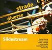 Slidestream - Strade Diverse.jpg