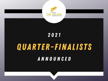 2021 QUARTER-FINALISTS ANNOUNCED!