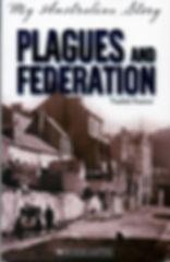 My Australian Story Plagues & Federation Vashti Farrer