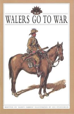 Walers Go To War Vashti Farrer
