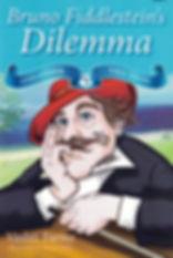Fantasy & Humour Bruno Fiddlestein's Dilemma Vashti Farrer