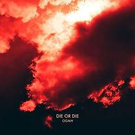OGMH Die or Die Artwork 1400x1400_edited.jpg