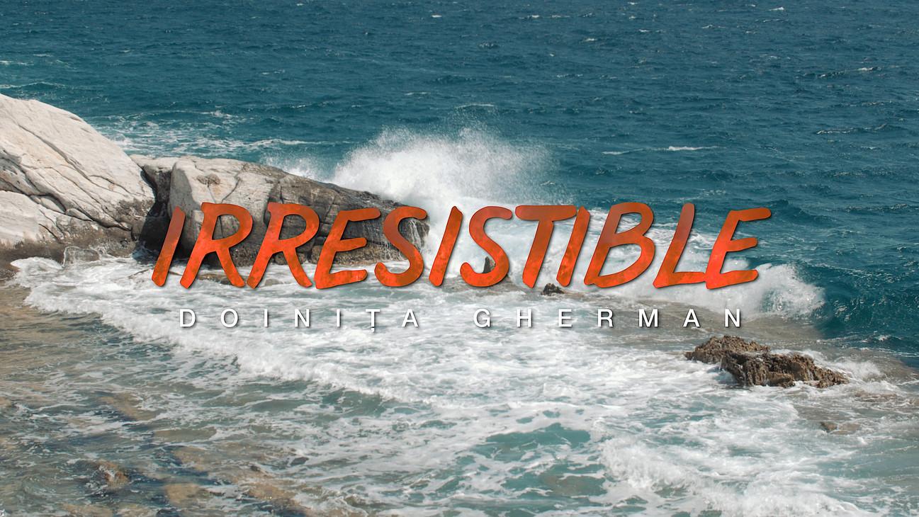 Doinita Gherman - Irresistible infokus.j