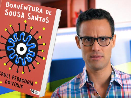 A CRUEL PEDAGOGIA DO VÍRUS de Boaventura de Sousa Santos.