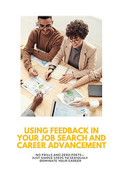 Using Feedback in Your Job Search and Ca