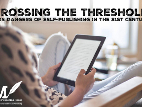 Crossing the Threshold: The Dangers of Self-Publishing in the 21st Century