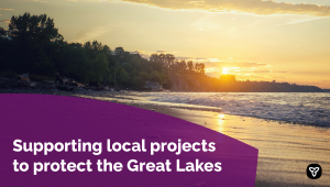 Ontario Invests Over $1.9 million to Protect and Restore the Great Lakes