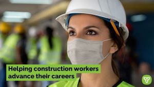 Ontario Helping Construction Workers Advance Their Careers