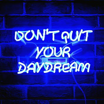 Don't Quit Your Daydream Neon Sign.jpg