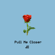 Pull Me Closer - Single