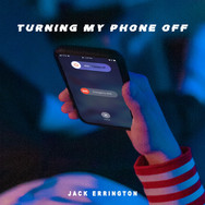 Turning My Phone Off - Single