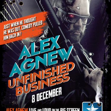 Alex Agnew - Unfinished Business Live and loud on the Big Screen (2016): Management – Productie– Promotor - Co-productie Kinepolis