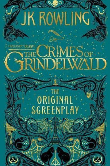 The Crimes of Grindelwald The Original Screenplay by JK Rowling