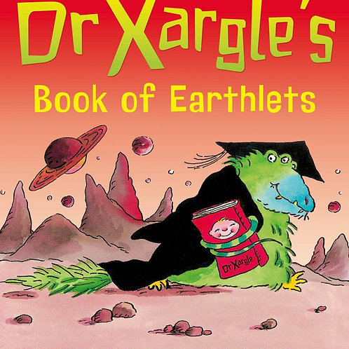 Dr Xargle's Book of Earthlets by Jeanne Willis & Tony Ross