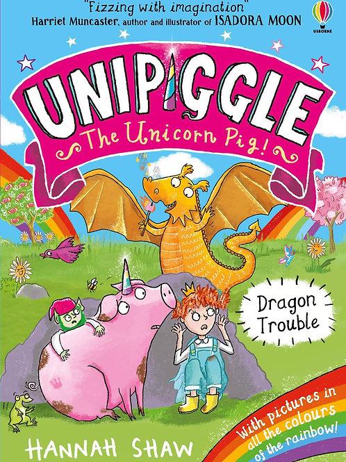 Unipiggle: The Unicorn Pig Dragon Trouble by Hannah Shaw