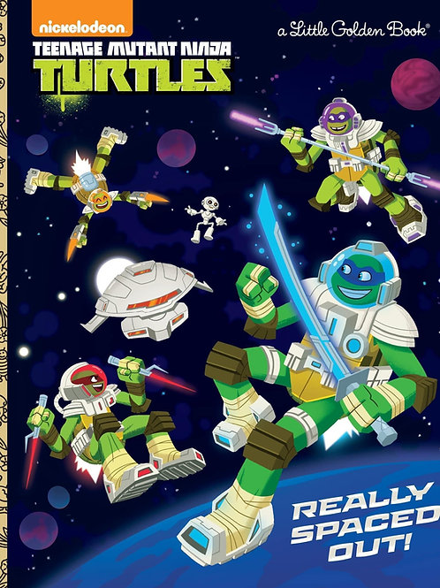 Teenage Mutant Ninja Turtles: Really Spaced Out by Steve Lambe & Golden Books