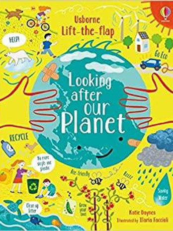 Lift-the-Flap Looking After Our Planet by Katie Daynes & Illaria Faccioli