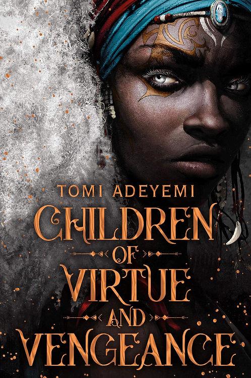 Children of Virtue & Vengeance by Tomi Adeyemi