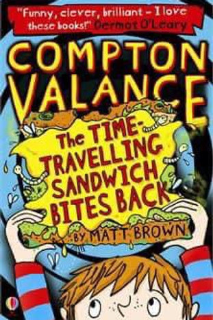 Compton Valance: The Time Travelling Sandwich Bites Back by Matt Brown