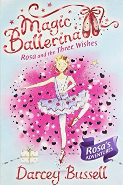 Magic Ballerina: Rosa & the Three Wishes by Darcey Bussell