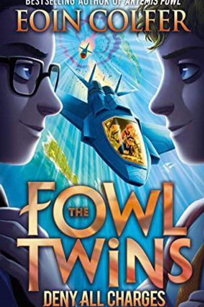 The Fowl Twins: Deny All Charges by Eoin Colfer