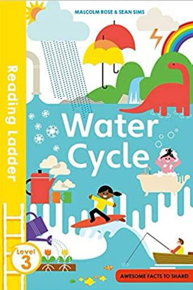 Reading Ladder: Water Cycle by Malcolm Rose & Sean Sims