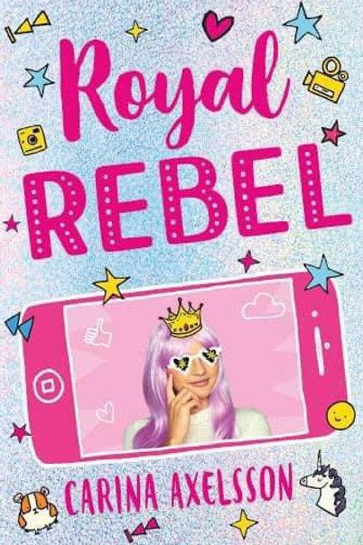 Royal Rebel by Carina Axelsson