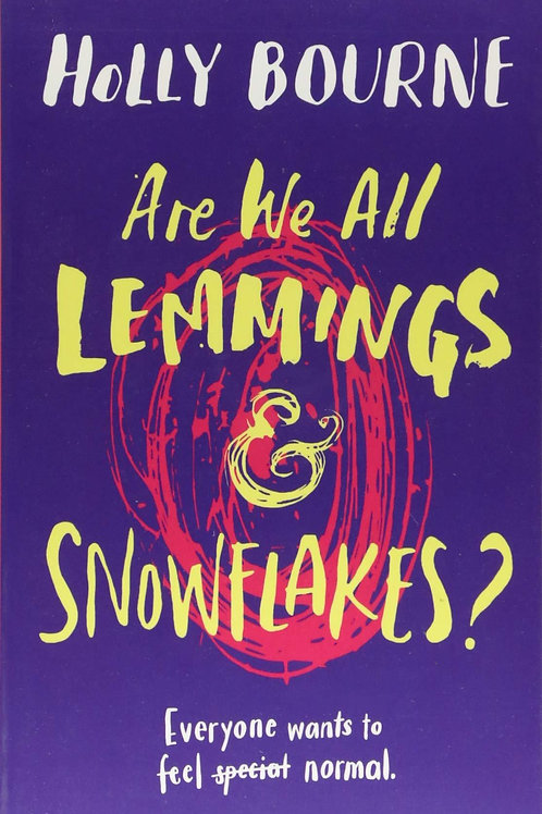 Are We All Lemmings & Snowflakes? by Holly Bourne
