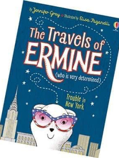 The Travels of Ermine: Trouble in New York by Jennifer Gray & Elisa Paganelli