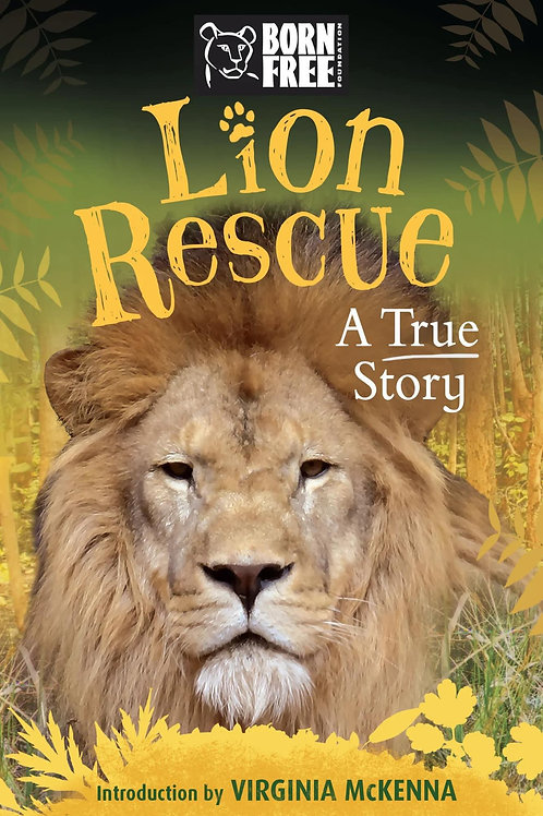 Lion Rescue: A True Story by Sara Starbuck