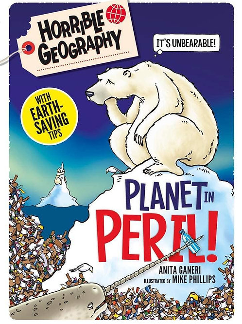 Horrible Geography: Planet in Peril by Anita Ganeri