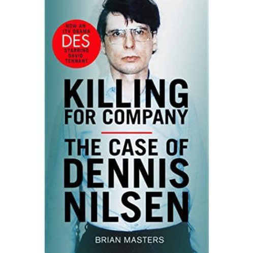 Killing for Company: The Case of Dennis Nilsen by Brian Masters