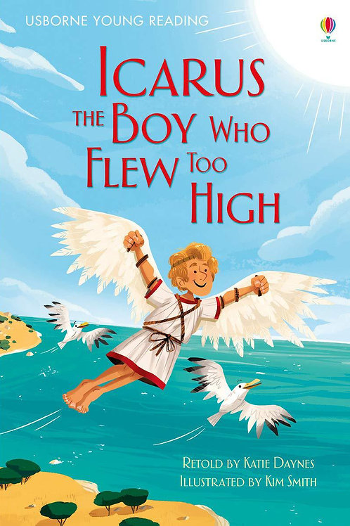 Icarus The Boy Who Flew Too High by Katie Daynes