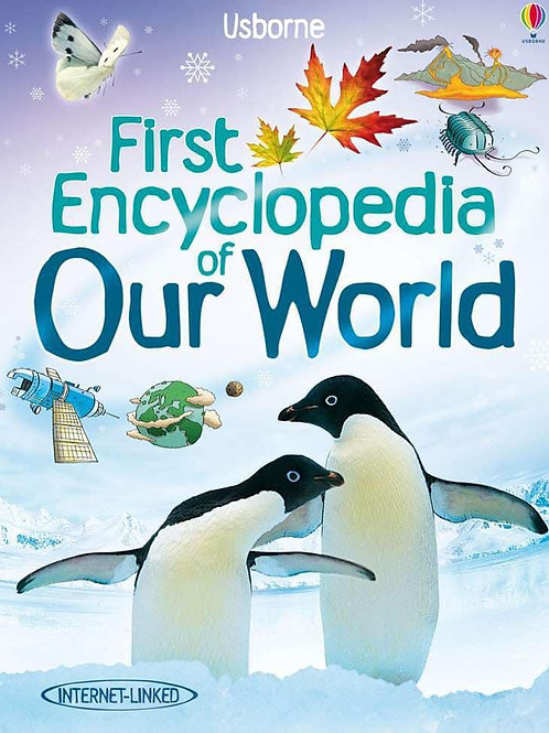 Usborne First Encyclopedia of Our World by Felicity Brooks