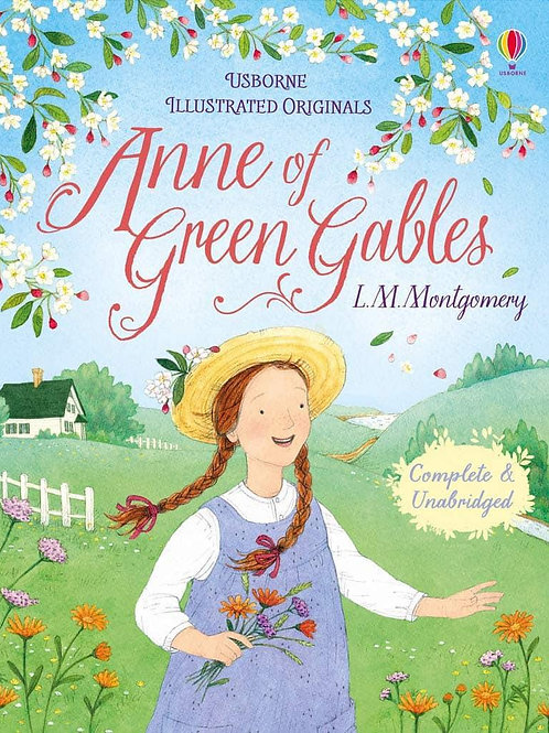 Usborne Illustrated Originals: Anne of Green Gables by LM Montgomery