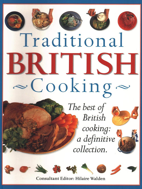 Traditional British Cooking by Hilaire Walden