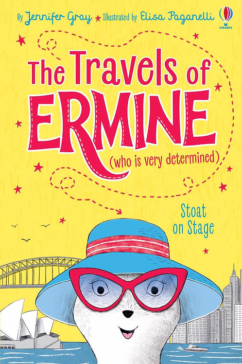 The Travels of Ermine: Stoat on Stage by Jennifer Gray & Elisa Paganelli